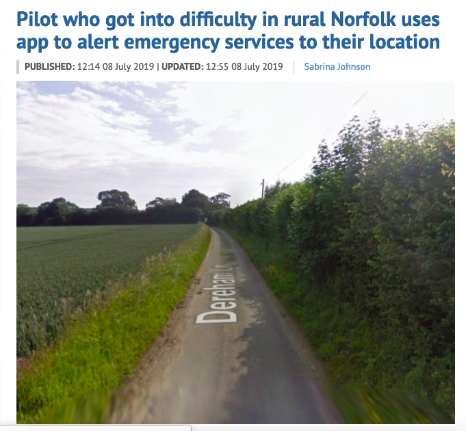 News article ' Pilot who got into difficulty in rural Norfolk uses app to alert emergency services to their location'