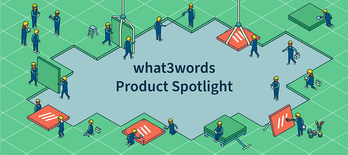 what3words Product Spotlight